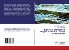 Bookcover of Signature of Dissolved Organic Carbon in Layered Coastal Aquifer