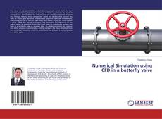 Bookcover of Numerical Simulation using CFD in a butterfly valve