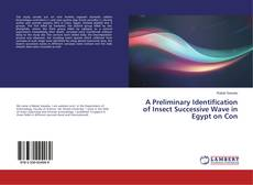 Bookcover of A Preliminary Identification of Insect Successive Wave in Egypt on Con