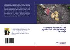 Bookcover of Innovation Dynamics and Agricultural Biotechnology in Kenya