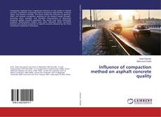 Bookcover of Influence of compaction method on asphalt concrete quality