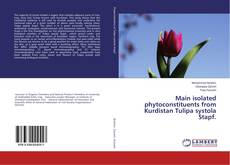 Main isolated phytoconstituents from Kurdistan Tulipa systola Stapf.的封面