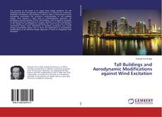 Bookcover of Tall Buildings and Aerodynamic Modifications against Wind Excitation