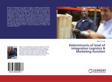 Bookcover of Determinants of level of Integration Logistics & Marketing function