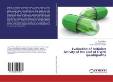Bookcover of Evaluation of Antiulcer Activity of the Leaf of Osyris quadripartita