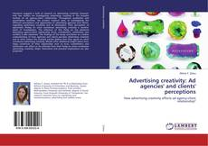 Bookcover of Advertising creativity: Ad agencies' and clients' perceptions