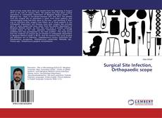 Bookcover of Surgical Site Infection, Orthopaedic scope