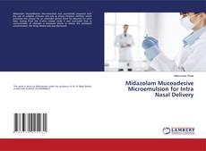 Portada del libro de Midazolam Mucoadesive Microemulsion for Intra Nasal Delivery