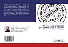 Off-label and Unlicensed Use of Medicines in Children的封面