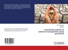 Capa do livro de Insecticidal activity of selenium nanoparticle using pursulane