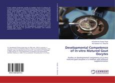 Bookcover of Developmental Competence of In-vitro Matured Goat Oocytes