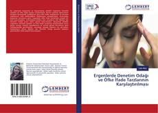 Bookcover of Ergenlerde Denetim Odağı ve Öfke İfade Tarzlarının Karşılaştırılması