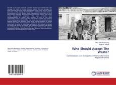Buchcover von Who Should Accept The Waste?