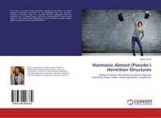 Capa do livro de Harmonic Almost (Pseudo-) Hermitian Structures