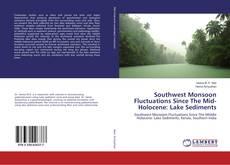 Portada del libro de Southwest Monsoon Fluctuations Since The Mid-Holocene: Lake Sediments