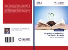 Bookcover of Federalism and Ethnic Conflict in Somalia