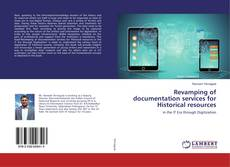 Bookcover of Revamping of documentation services for Historical resources