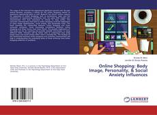 Bookcover of Online Shopping: Body Image, Personality, & Social Anxiety Influences