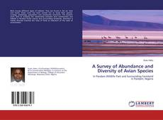 Bookcover of A Survey of Abundance and Diversity of Avian Species