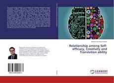 Relationship among Self-efficacy, Creativity and Translation ability kitap kapağı