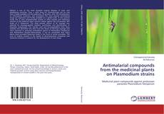 Buchcover von Antimalarial compounds from the medicinal plants on Plasmodium strains