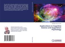 Bookcover of Explorations in Cognitive Science and Vygotskian Psychology