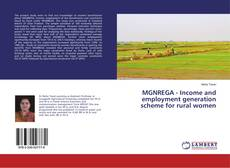 Bookcover of MGNREGA - Income and employment generation scheme for rural women