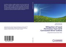 Bookcover of Mitigation of Load Harmonics from Grid Connected Wind Turbine