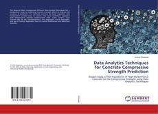 Bookcover of Data Analytics Techniques for Concrete Compressive Strength Prediction