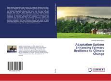 Adaptation Options Enhancing Farmers' Resilience to Climate Change kitap kapağı