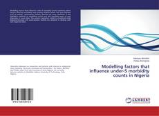 Buchcover von Modelling factors that influence under-5 morbidity counts in Nigeria
