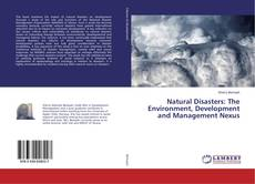 Bookcover of Natural Disasters: The Environment, Development and Management Nexus