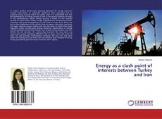Bookcover of Energy as a clash point of interests between Turkey and Iran