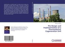 Portada del libro de The Design and Implementation of a Thermoelectric Cogeneration Unit