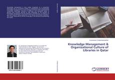 Bookcover of Knowledge Management & Organizational Culture of Libraries in Qatar