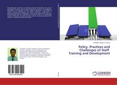 Bookcover of Policy, Practices and Challenges of Staff Training and Development