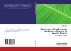 Capa do livro de Economics of Production & Marketing of Banana in Wardha District