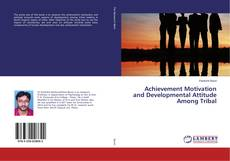 Bookcover of Achievement Motivation and Developmental Attitude Among Tribal