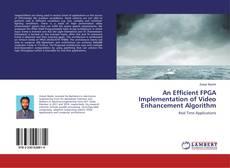 Portada del libro de An Efficient FPGA Implementation of Video Enhancement Algorithm