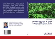 Ecological Studies of Some Important Medicinal Herbs的封面