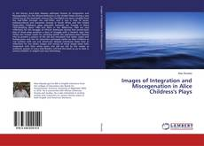 Couverture de Images of Integration and Miscegenation in Alice Childress's Plays