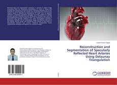 Borítókép a  Reconstruction and Segmentation of Specularly Reflected Heart Arteries Using Delaunay Triangulation - hoz