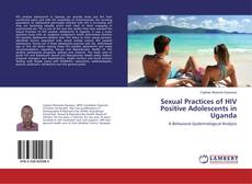 Portada del libro de Sexual Practices of HIV Positive Adolescents in Uganda