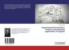 Bookcover of Experimental Economics: history and potential application in logistic