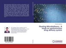 Bookcover of Floating Microballoons : A study on gastrorention drug delivery system