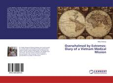Bookcover of Overwhelmed by Extremes: Diary of a Vietnam Medical Mission