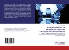 Bookcover of Competitiveness of enterprises: selected concepts and determinants