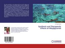 Bookcover of Synthesis and Therapeutic Effects of Alkylglycerols