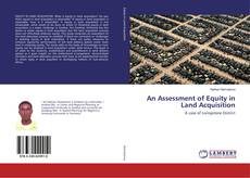 Bookcover of An Assessment of Equity in Land Acquisition