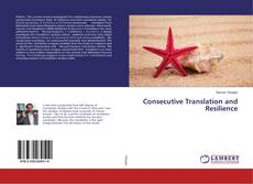 Couverture de Consecutive Translation and Resilience